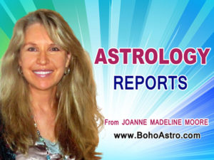 Astrology Reports from top media horoscope columnist Joanne Madeline Moore.
