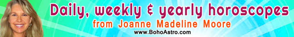Daily, Weekly and Yearly Horoscopes from top international astrologer, Joanne Madeline Moore.