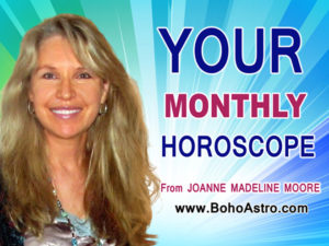Monthly Horoscopes from top media astrologer Joanne Madeline Moore.